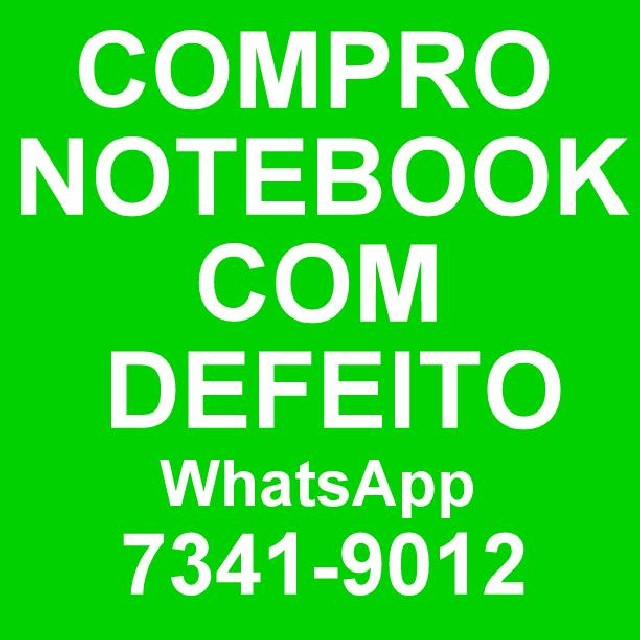 Foto 1 - Notebook com defeito whatsapp 7341-9012